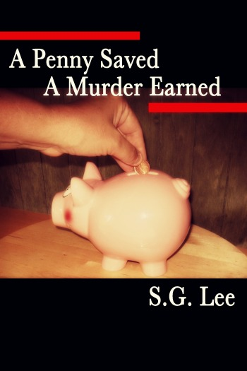 A Penny Saved a Murder Earned SG lee
